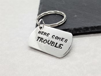 Keyring - Pewter - Small Dog Tag - Here Comes Trouble