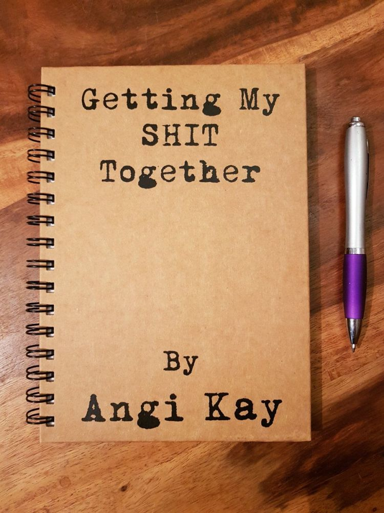 Personalised Notebook - Getting my SHIT Together