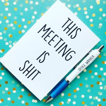 This Meeting Is Shit & Office Wanker Pen
