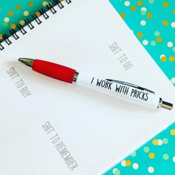 I Work With Pricks Pen