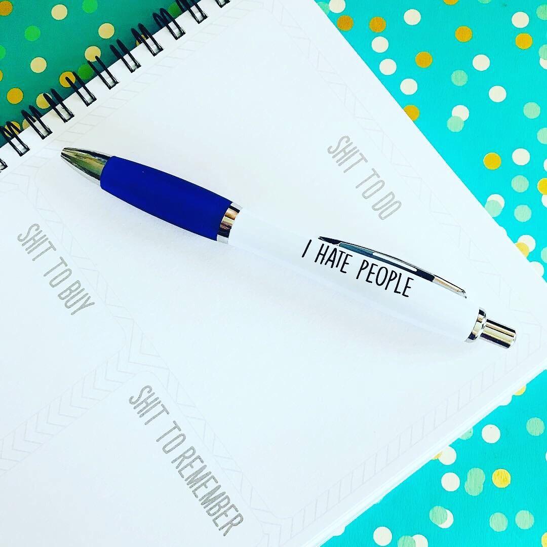 I Hate People Pen