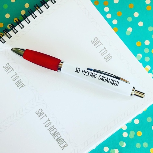 So Fucking Organised Pen