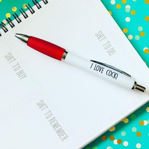 I Love Cock! Pen