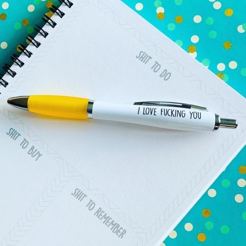 I Love Fucking You Pen