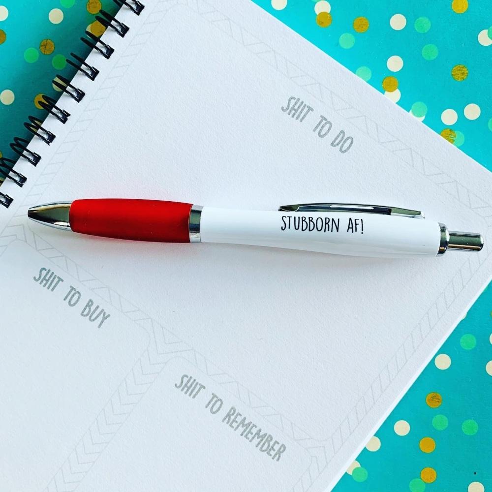 Stubborn AF Pen