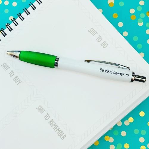 Be Kind Always Pen
