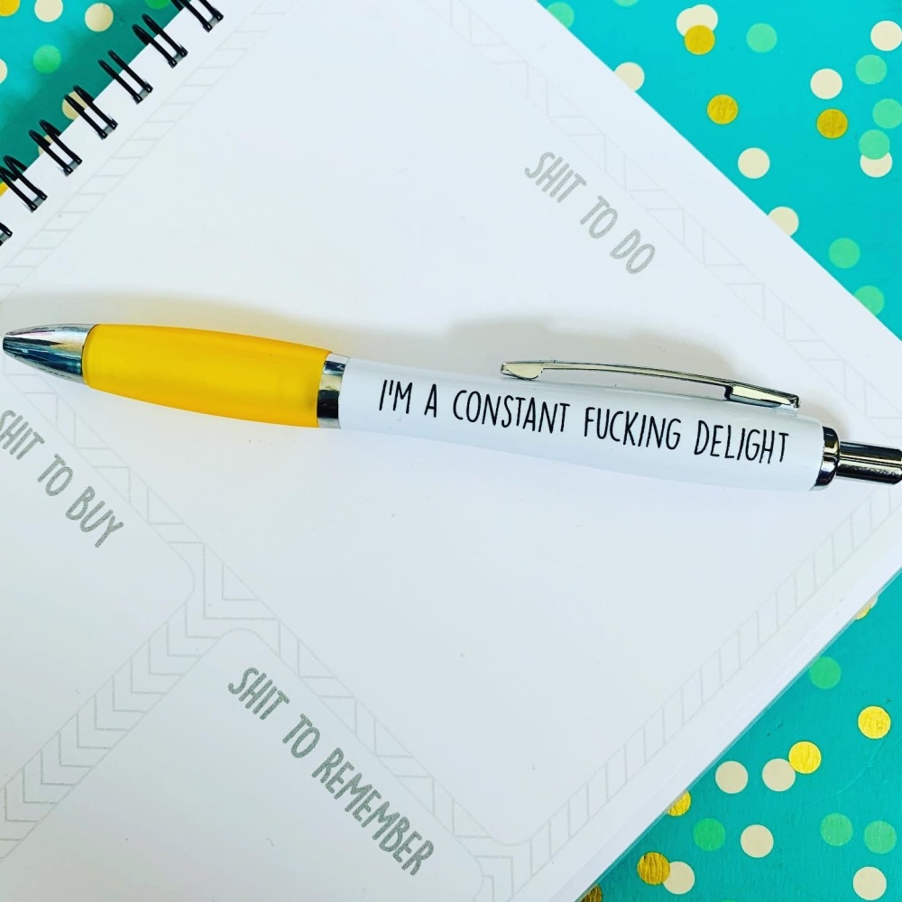 Constant Fucking Delight Pen
