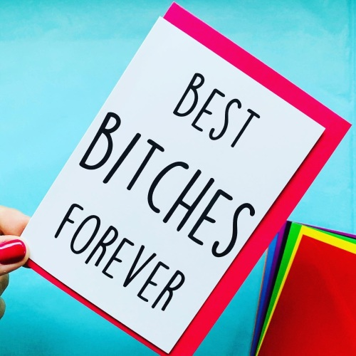 Best Bitches Forever Card