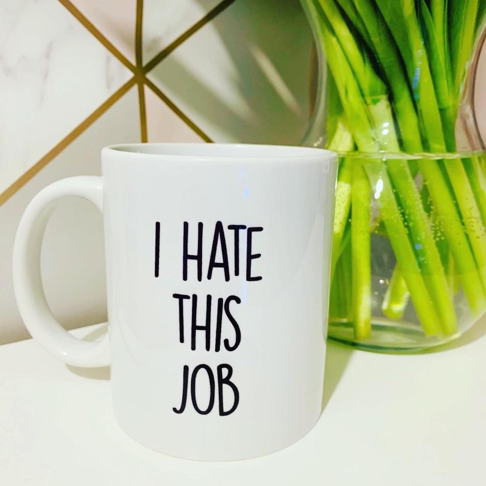 I Hate This Job Mug
