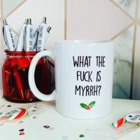 What The Fuck Is Myrrh? Mug