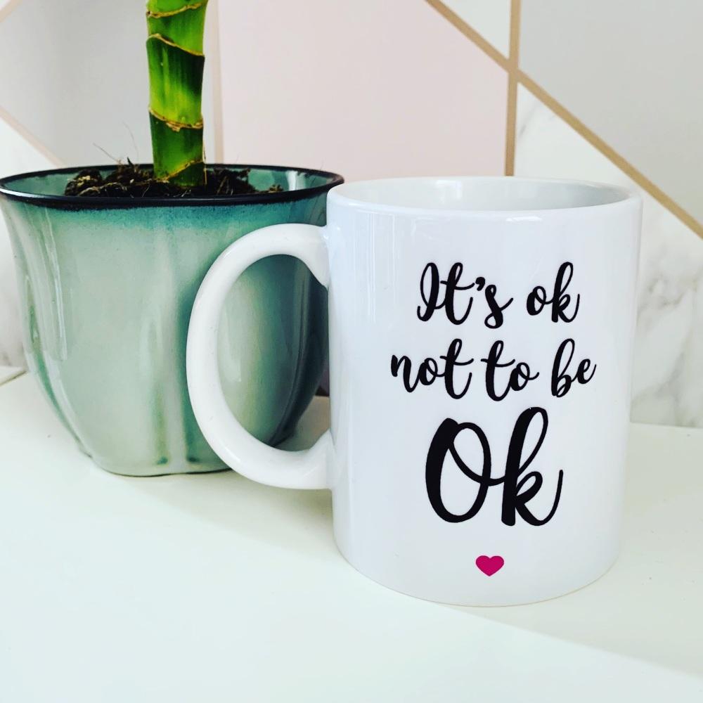 It's Ok Not To Be Ok Mug