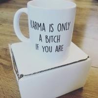 Karma Is Only A Bitch Mug