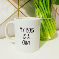 My Boss Is A Cunt Mug