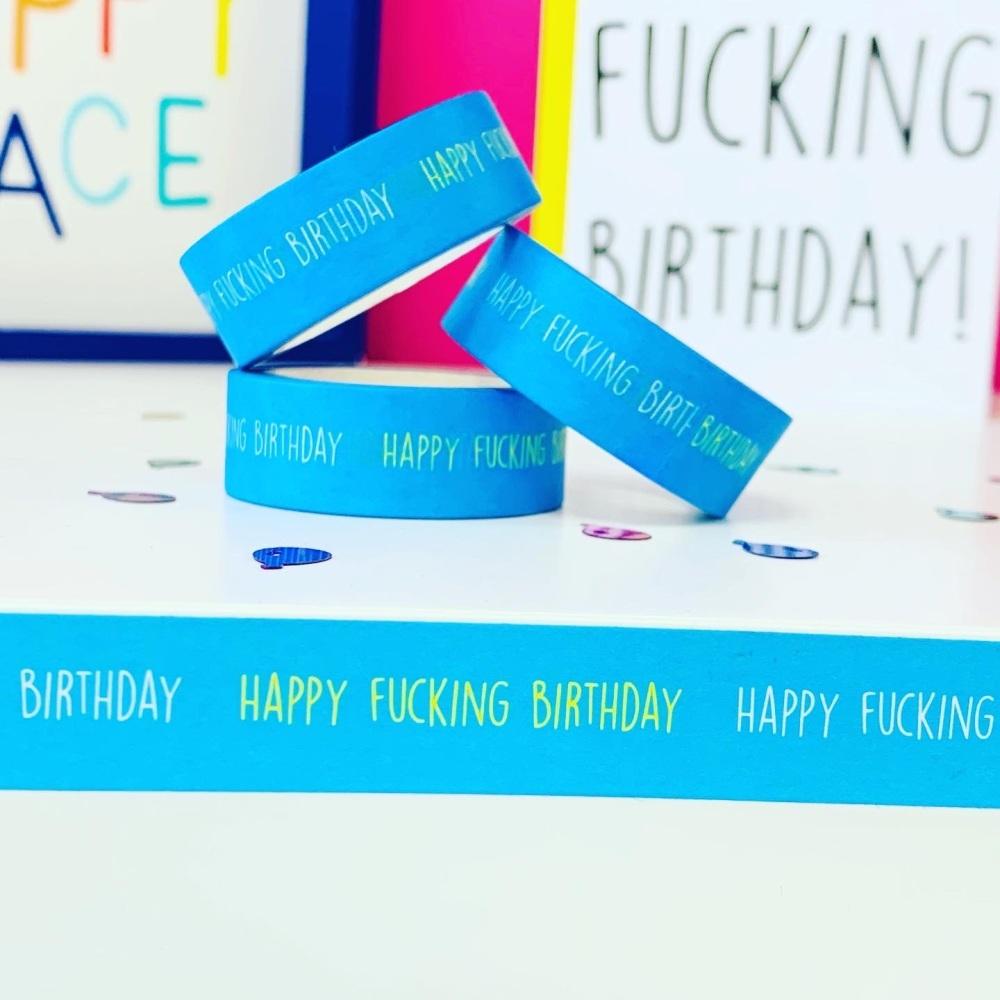 Happy Fucking Birthday Washi Tape