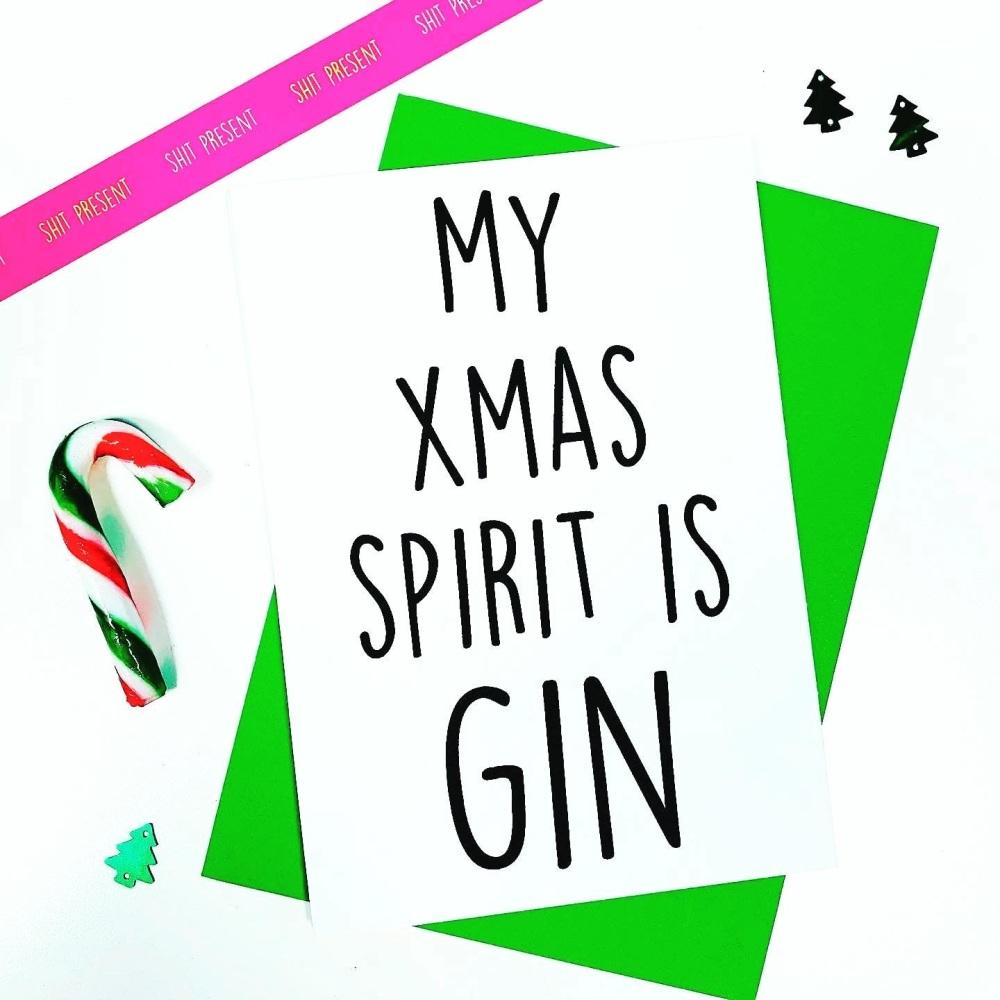 My Xmas Spirit Is Gin Card