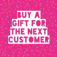 Buy A Gift For The Next Customer
