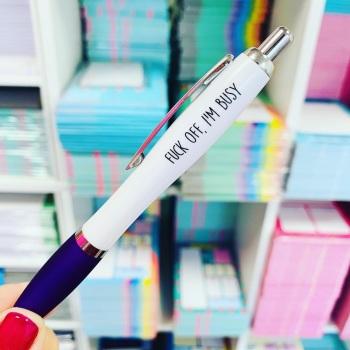Fuck Off, I'm busy Pen