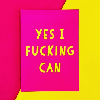 Yes I Fucking Can Postcard/Print