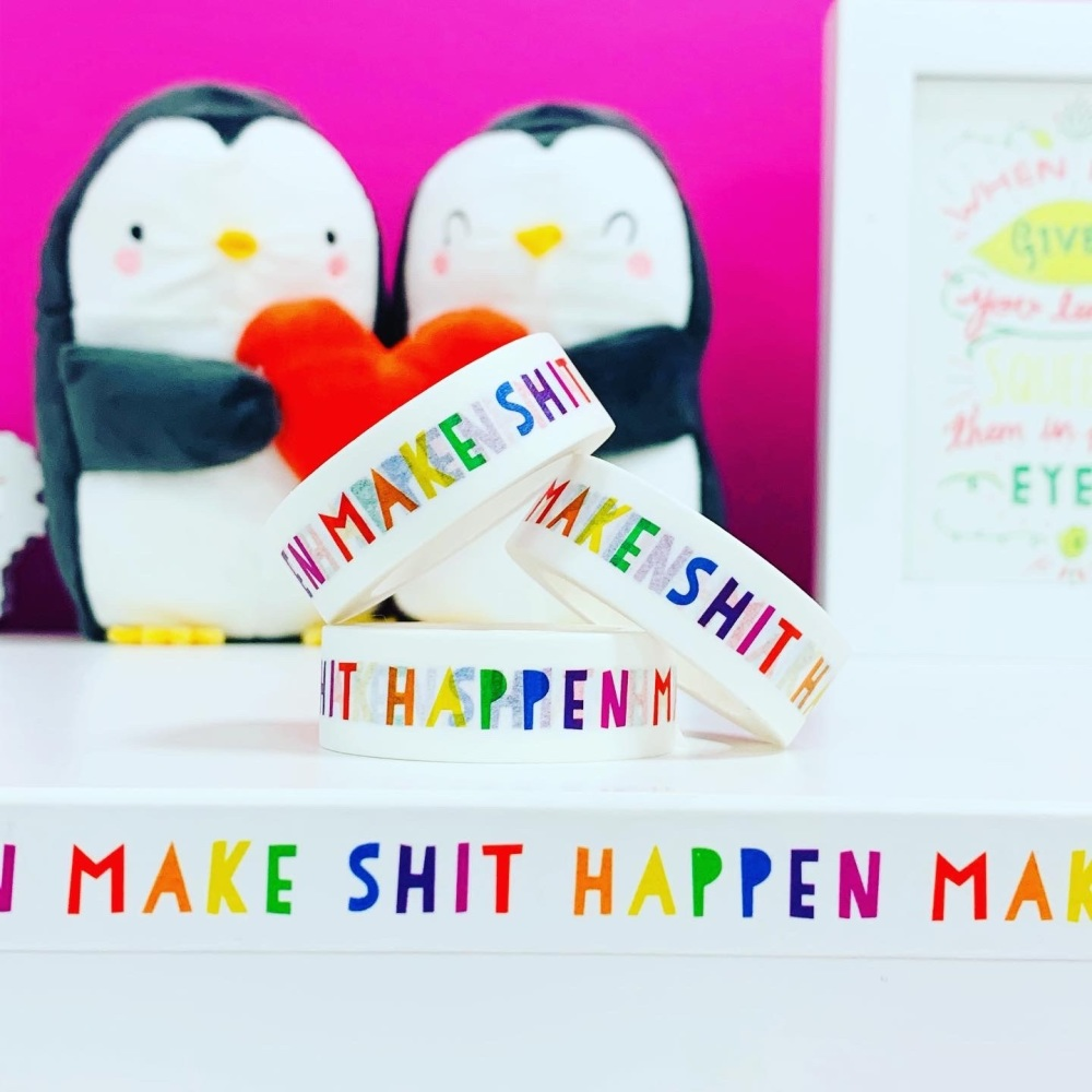 Make Shit Happen Washi Tape