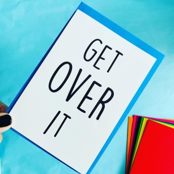 Get Over It Card