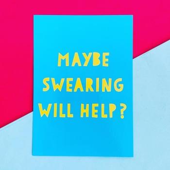 Maybe Swearing Will Help Postcard/Print