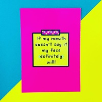 If My Mouth Doesn't Say It Postcard/Print