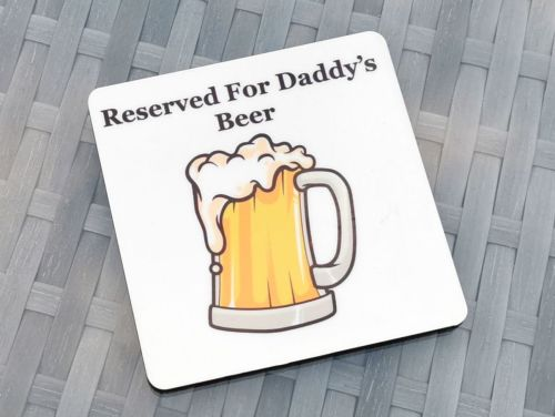 Reserved For Daddy's Beer Coaster