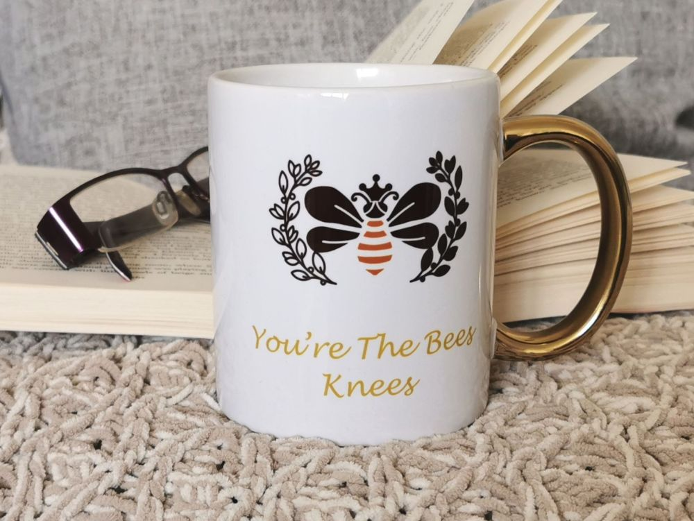 You're The Bees Knees Cup