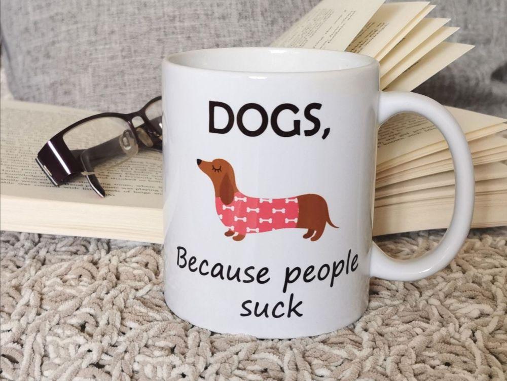 Dogs, Because People Suck Fun Mug
