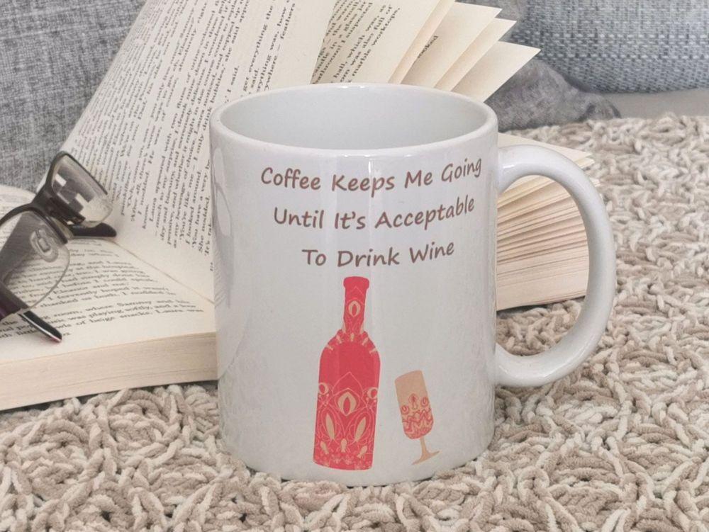 Coffee Keeps Me Going Ceramic Mug