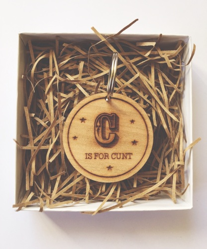 C is for Cunt keyring (Pre Order)