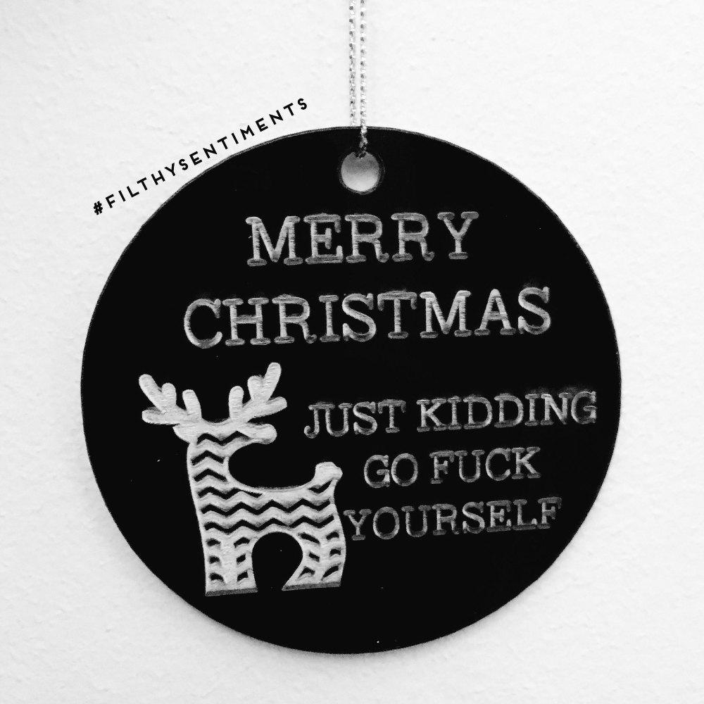 Black Acrylic Merry Christmas reindeer just kidding Bauble