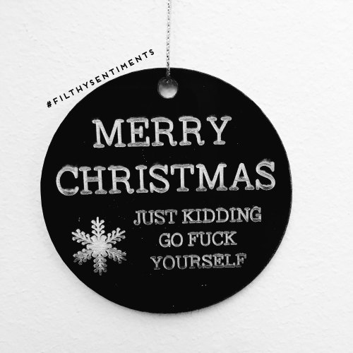 Black Acrylic Merry Christmas Snowflake just kidding Bauble