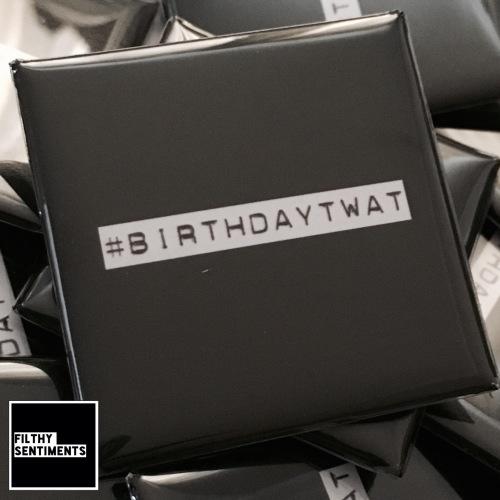 #birthdaytwat large square badge