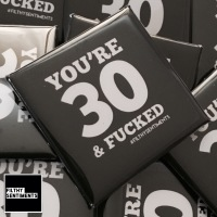 30 & fucked large square badge