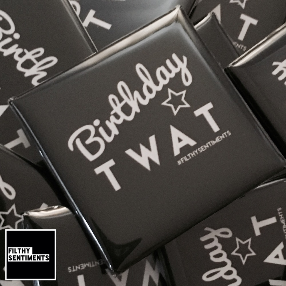 Birthday Twat large square badge