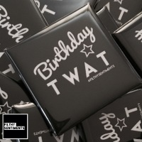 Birthday Twat large square badge - A22