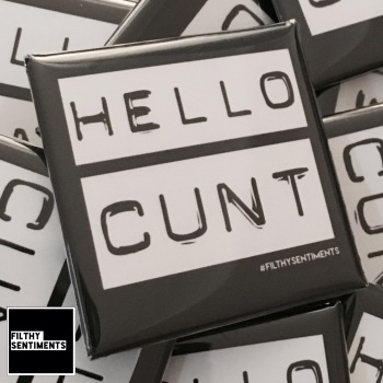 Hello cunt large square badge