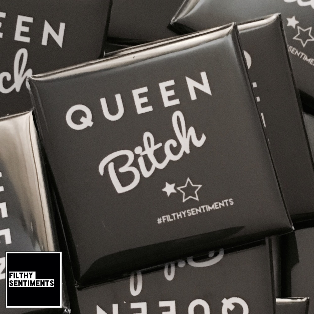 Queen Bitch large square badge