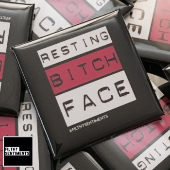 Large Square Resting bitch face badge