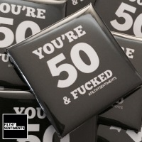 50 & fucked large square badge - A19
