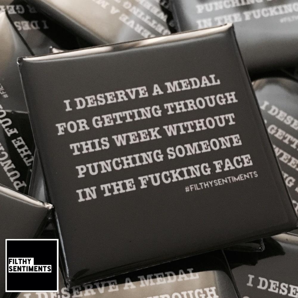 I deserve a medal large square badge