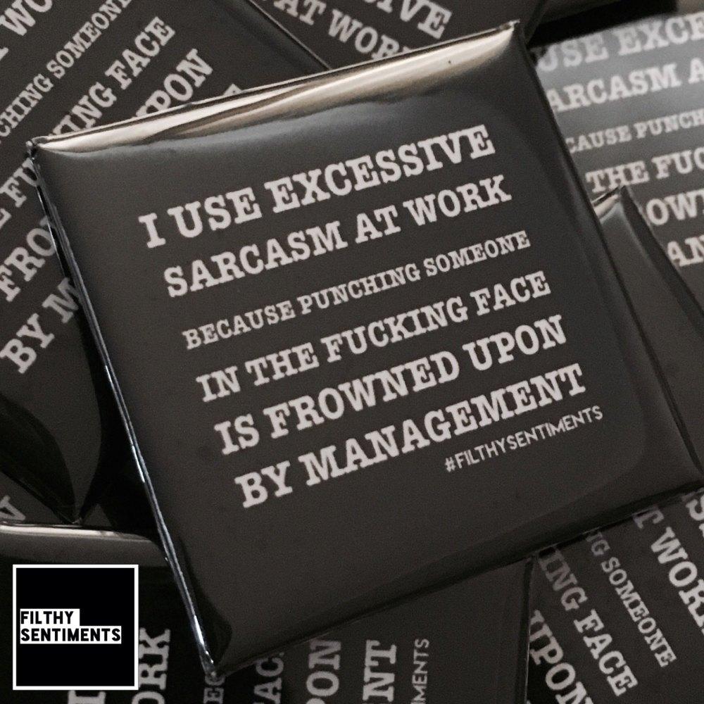 Sarcasm at work large square badge