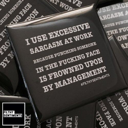 Sarcasm at work large square badge
