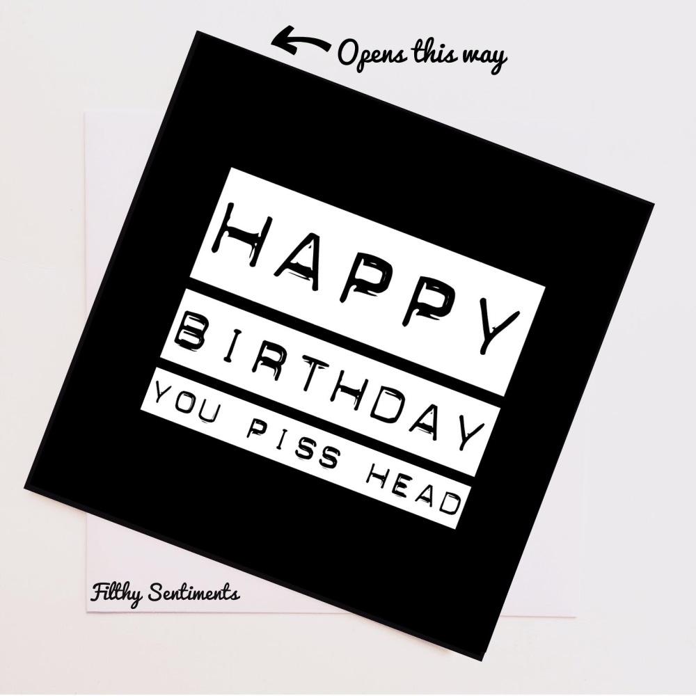 Happy Birthday Pisshead card