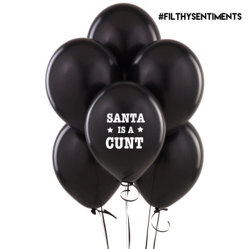SANTA IS A CUNT BALLOONS (Pack of 5) D0033