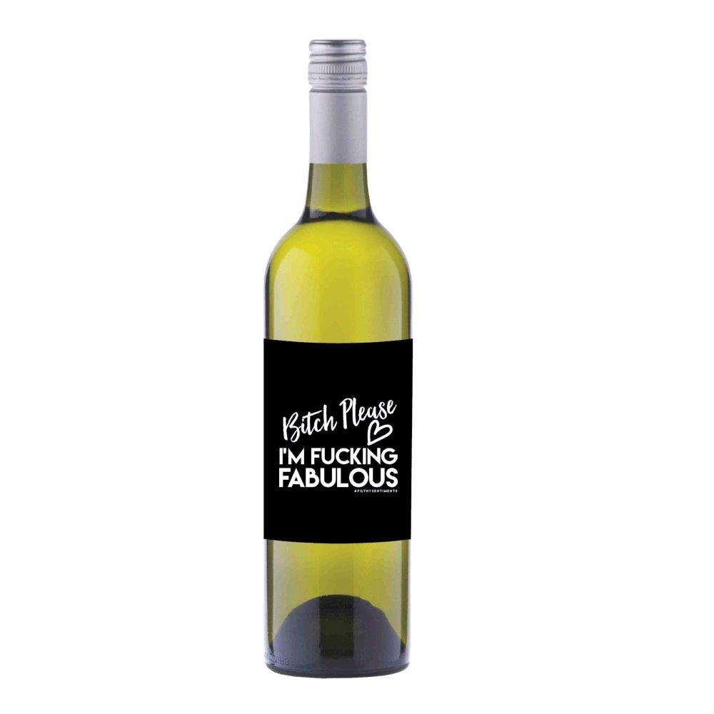 Bitch Please I'm fucking fabulous Wine label sticker - WL08
