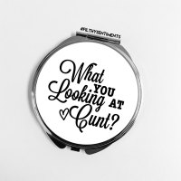 What you looking at cunt pocket mirror F00054