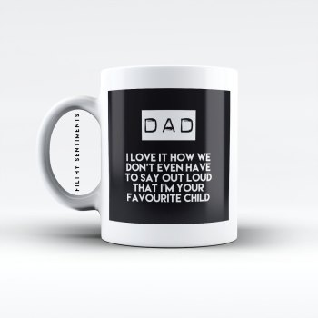 Dad, favourite child mug - M005DFAVECHILD