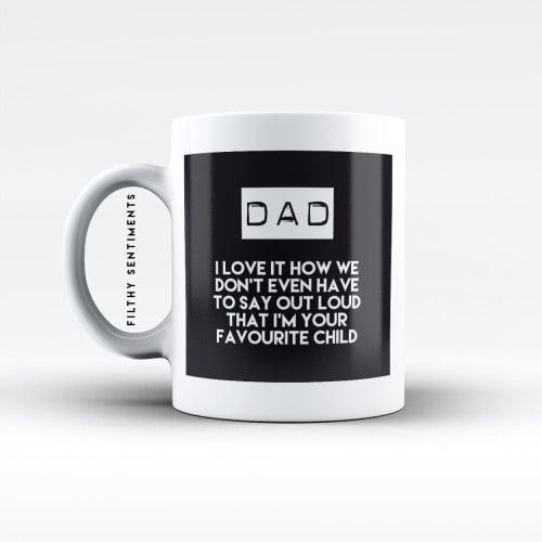Dad, favourite child mug - M005DFAVECHILD